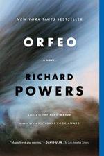Orfeo - A Novel - Richard Powers