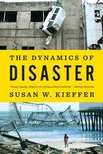 The Dynamics of Disaster - Susan W. Kieffer