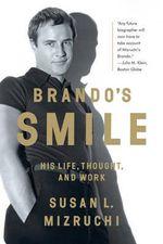 Brando's Smile : His Life, Thought, and Work - Susan L. Mizruchi