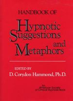 Handbook of Hypnotic Suggestions and Metaphors : Anthropological Perspectives - D.Corydon Hammond