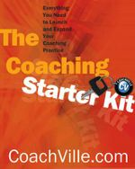 The Coaching Starter Kit : Everything You Need to Launch and Expand Your Coaching Partner - Coachville.com