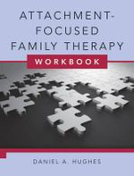 Attachment-Focused Family Therapy Workbook - Daniel A. Hughes
