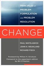 Change : Principles of Problem Formation and Problem Resolution - Paul Watzlawick