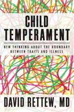 Child Temperament : New Thinking About the Boundary Between Traits and Illness - David Rettew