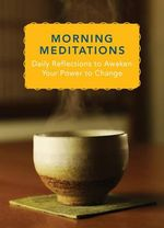 Morning Meditations : Daily Reflections to Awaken Your Power to Change - Norton Professional Books