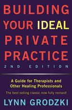 Building Your Ideal Private Practice - Lynn Grodzki