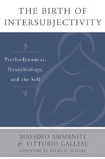 The Birth of Intersubjectivity : Psychodynamics, Neurobiology, and the Self - Massimo Ammaniti
