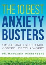 The 10 Best Anxiety Busters - Margaret Wehrenberg