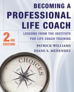 Becoming a Professional Life Coach : Lessons from the Institute of Life Coach Training - Diane S. Menendez