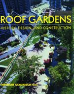 Roof Gardens : History, Design, and Construction - Theodore H. Osmundson
