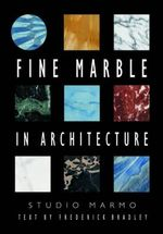 Fine Marble in Architecture : International Symposium 4th - Frederick Bradley