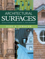 Architectural Surfaces : Details for Artists, Architects, and Designers [With CD-ROM] - Judy A. Juracek