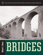 Bridges : Library of Congress Visual Sourcebooks - Richard L. Cleary