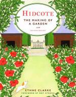 Hidcote: The Making of a Garden :  The Making of a Garden - Ethne Clarke