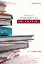 Bookmaking : Editing/Design/Production - Marshall Lee