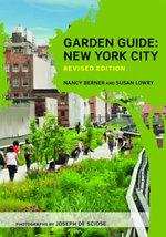 Garden Guide : New York City - Nancy Berner