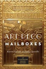 Art Deco Mailboxes : An Illustrated Design History - Karen Greene