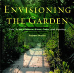 Envisioning the Garden : Line, Scale, Distance, Form, Color, and Meaning - Robert Mallett