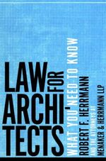 Law for Architects : What You Need to Know - Robert F. Herrmann