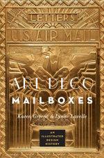 Art Deco Mailboxes : An Illustrated Design History - Karen Greene