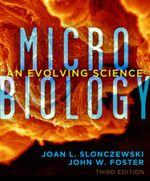 Microbiology : An Evolving Science (Third Edition) - Joan L. Slonczewski