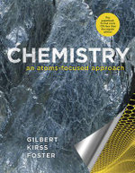 Chemistry : An Atoms-focused Approach - Thomas R. Gilbert