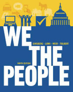 We the People : An Introduction to American Politics - Professor Benjamin Ginsberg