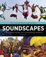 Soundscapes : Exploring Music in a Changing World - Kay Kaufman Shelemay