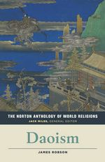 The Norton Anthology of World Religions : Daoism