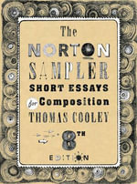 The Norton Sampler : Short Essays for Composition - Thomas Cooley