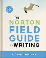 Norton Field Guide to Writing : Third Edition - Richard Bullock