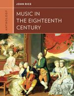 Anthology for Music in the Eighteenth Century - John A. Rice