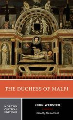 The Duchess of Malfi : Norton Critical Editions - John Webster