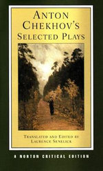 Anton Chekhov's Selected Plays - Anton Pavlovich Chekhov