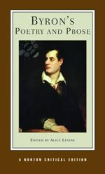 Byron's Poetry and Prose : Norton Critical Editions - Lord George Gordon Byron