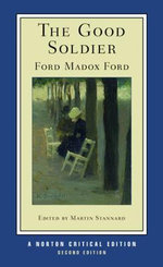 The Good Soldier : Norton Critical Editions - Ford Madox Ford