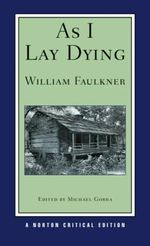As I Lay Dying : Norton Critical Editions - William Faulkner