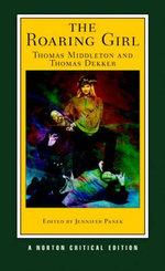 The Roaring Girl - Thomas Middleton