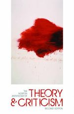 The Norton Anthology of Theory and Criticism : 2nd Edition - Vincent B. Leitch