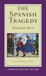The Spanish Tragedy : Norton Critical Editions - Thomas Kyd