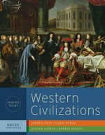 Western Civilizations : Their History and Their Culture - Joshua Cole
