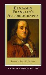 Benjamin Franklin's Autobiography : Norton Critical Editions - Benjamin Franklin