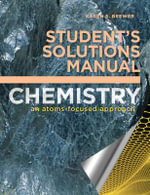 Chemistry Student's Solutions Manual : An Atoms-Focused Approach - Karen S Brewer