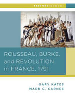 Rousseau, Burke, and Revolution in France, 1791 - Professor Gary Kates
