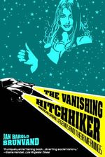 The Vanishing Hitchhiker : American Urban Legends and Their Meanings - Jan Harold Brunvand