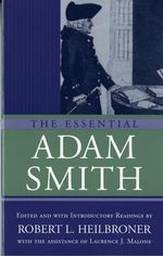 The Essential Adam Smith - Adam Smith