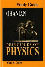 Principles of Physics : Study Guide - Hans C. Ohanian