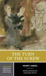 The Turn of the Screw : Authoritative Text, Contexts, Criticism : 2nd Edition - Henry James