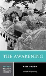 The Awakening : Norton Critical Edition : 2nd Edition - Kate Chopin