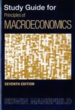 Study Guide: Study Guide to 7r.e : For Principles of Macroeconomics - Edwin Mansfield